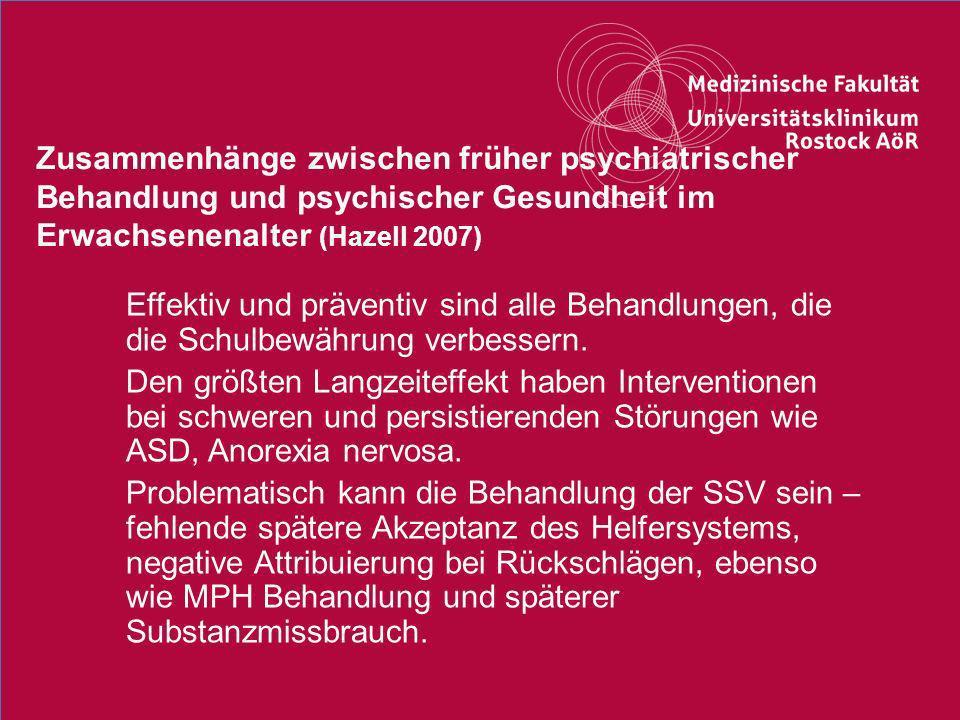 Zusammenhänge zwischen früher psychiatrischer Behandlung und psychischer Gesundheit im Erwachsenenalter (Hazell 2007)