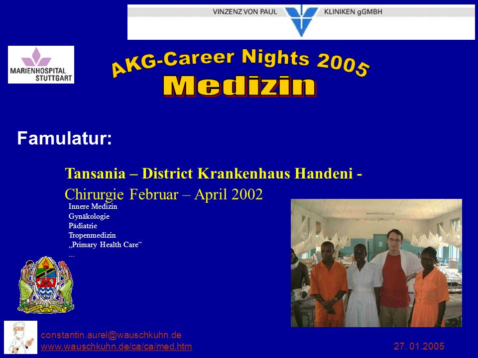 Famulatur: Tansania – District Krankenhaus Handeni - Chirurgie Februar – April 2002.