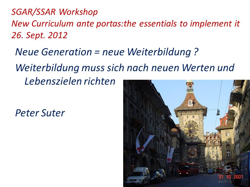 SGAR/SSAR Workshop New Curriculum ante portas:the essentials to implement it 26. Sept. 2012