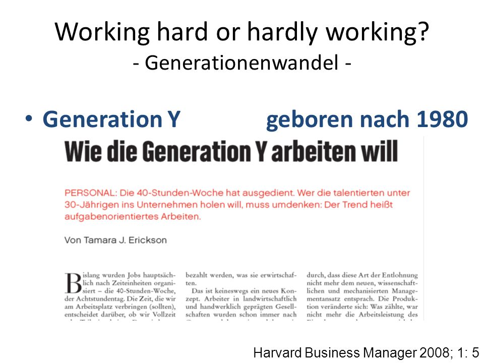Working hard or hardly working - Generationenwandel -