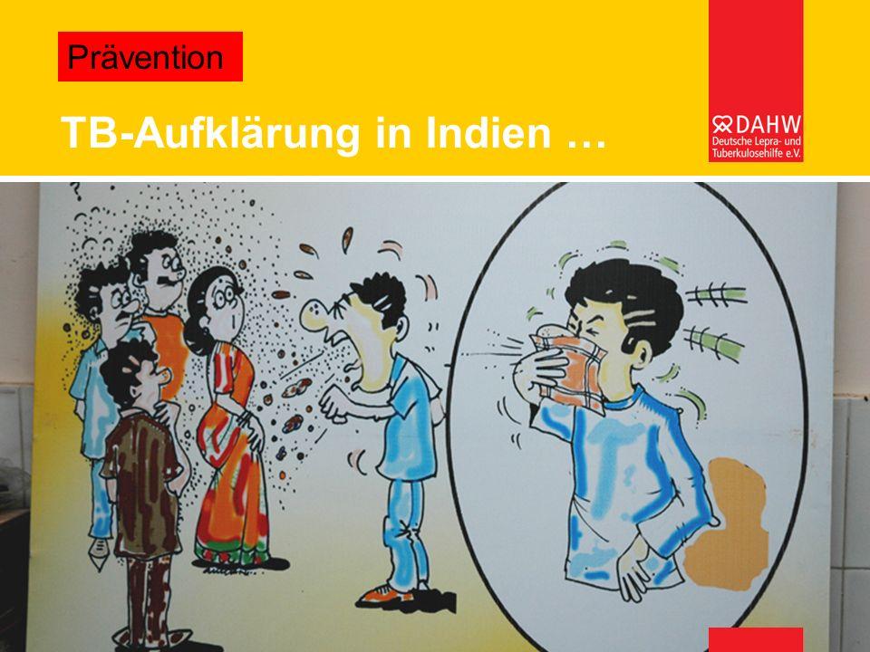 TB-Aufklärung in Indien …