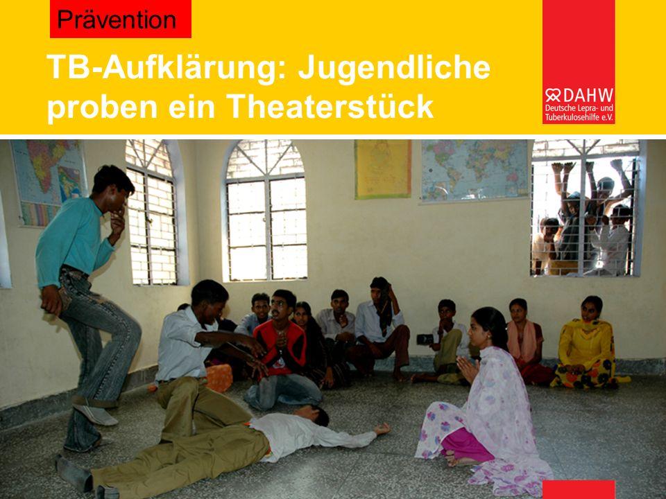 TB-Aufklärung: Jugendliche proben ein Theaterstück