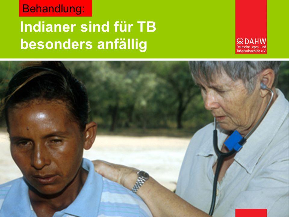 Indianer sind für TB besonders anfällig