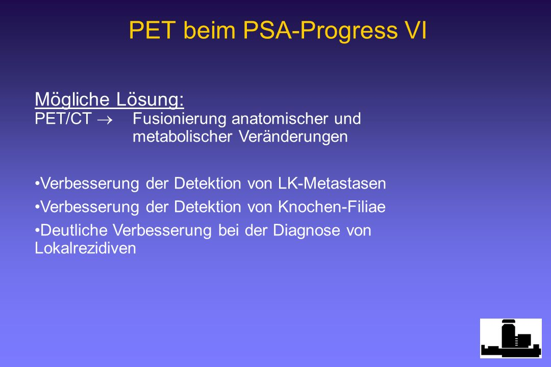 PET beim PSA-Progress VI