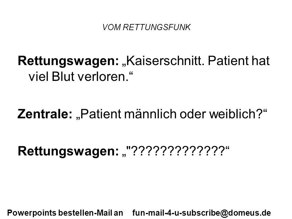 "Rettungswagen: ""Kaiserschnitt. Patient hat viel Blut verloren."