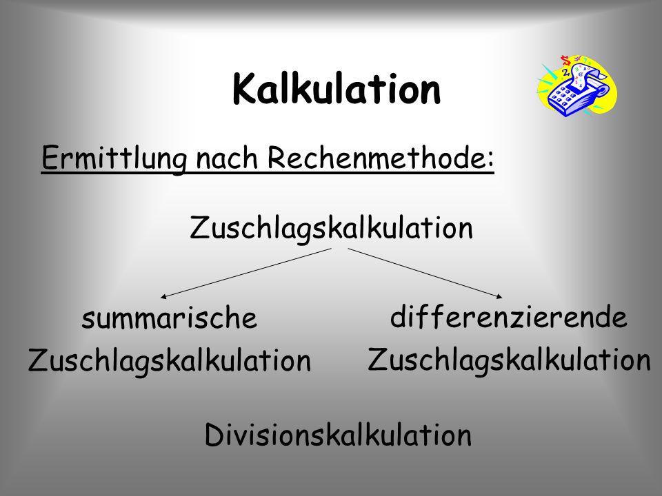 Kalkulation Ermittlung nach Rechenmethode: Zuschlagskalkulation