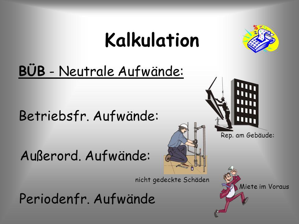 Kalkulation BÜB - Neutrale Aufwände: Betriebsfr. Aufwände: