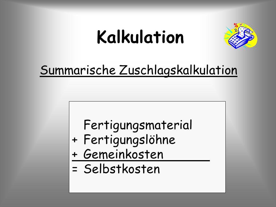 Kalkulation Summarische Zuschlagskalkulation Fertigungsmaterial
