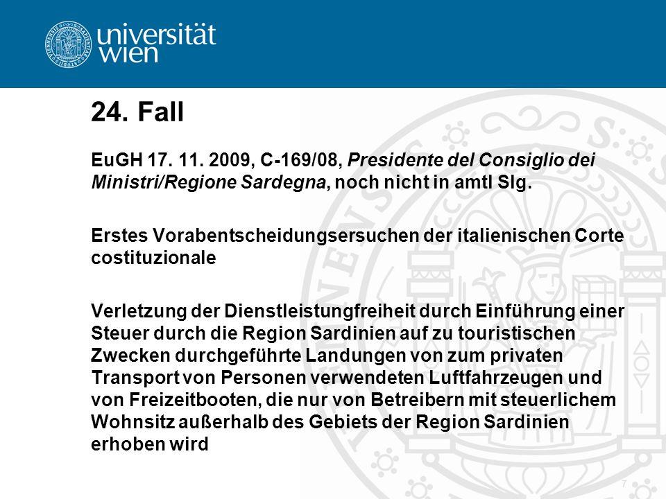 24. Fall EuGH 17. 11. 2009, C-169/08, Presidente del Consiglio dei Ministri/Regione Sardegna, noch nicht in amtl Slg.