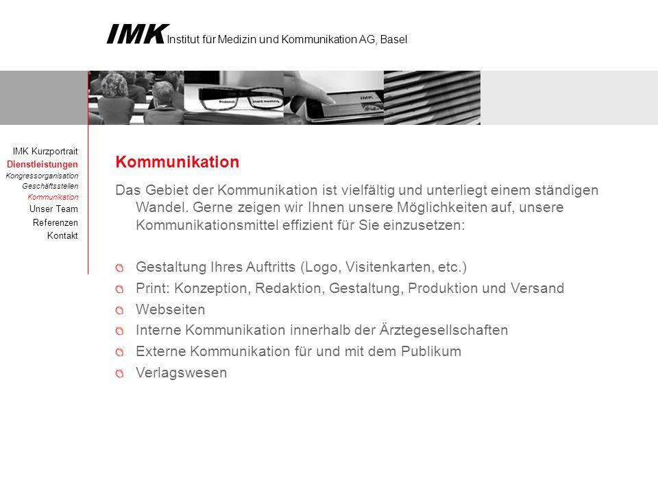 IMK Kurzportrait Dienstleistungen. Kongressorganisation. Geschäftsstellen. Kommunikation. Unser Team.