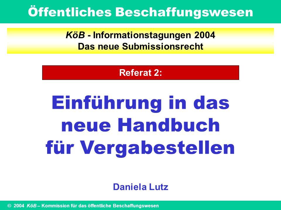 KöB - Informationstagungen 2004 Das neue Submissionsrecht