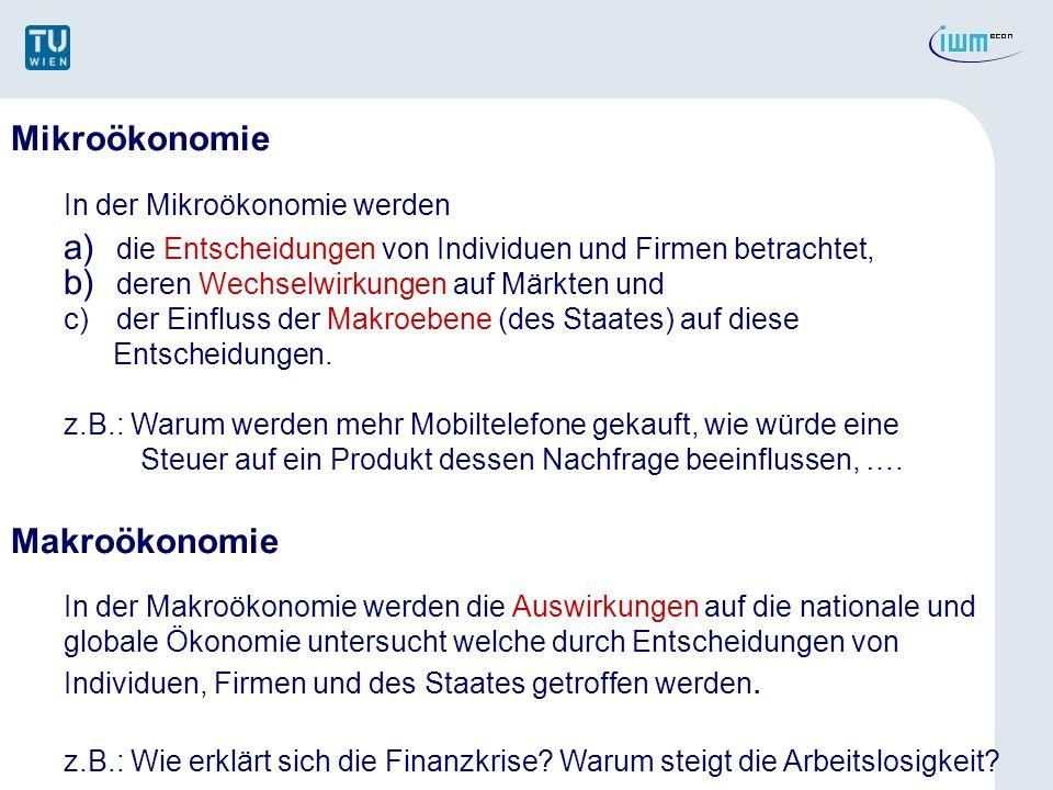 Mikroökonomie Makroökonomie In der Mikroökonomie werden