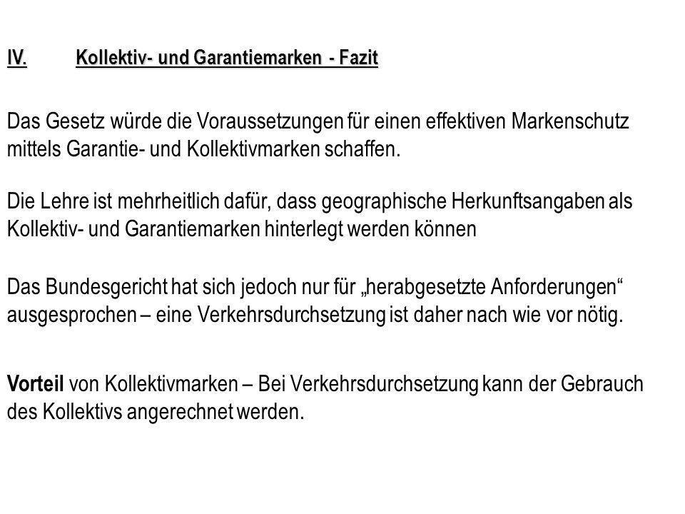 IV. Kollektiv- und Garantiemarken - Fazit