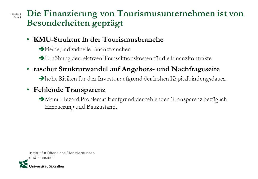 Die Finanzierung von Tourismusunternehmen ist von Besonderheiten geprägt