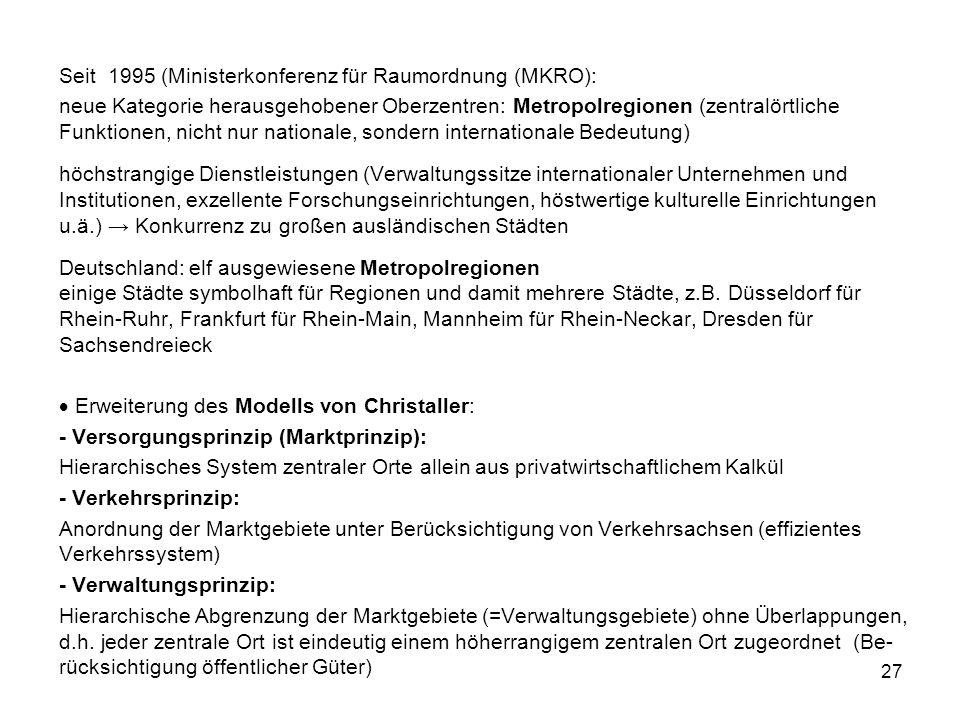 Seit 1995 (Ministerkonferenz für Raumordnung (MKRO):