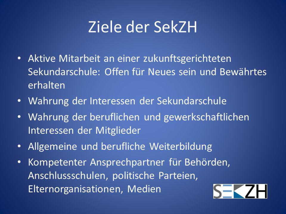 Ziele der SekZH Aktive Mitarbeit an einer zukunftsgerichteten Sekundarschule: Offen für Neues sein und Bewährtes erhalten.