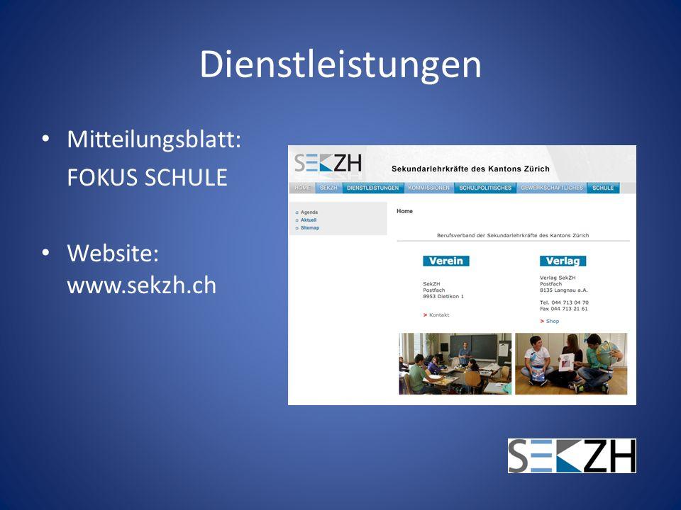 Dienstleistungen Mitteilungsblatt: FOKUS SCHULE Website: www.sekzh.ch