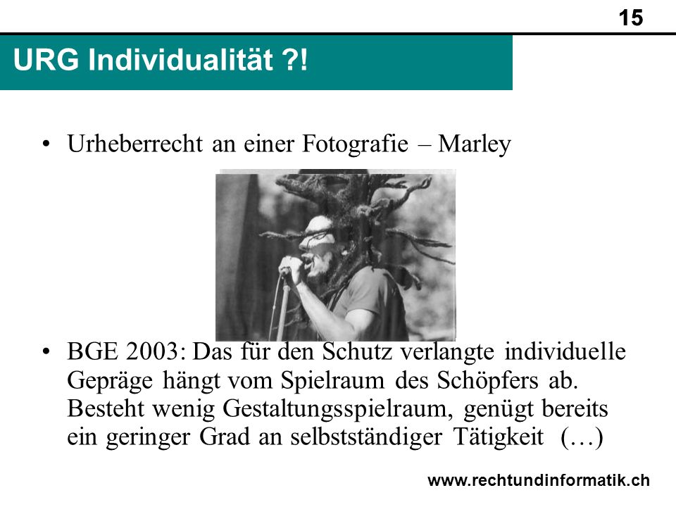 URG Individualität ! Urheberrecht an einer Fotografie – Marley