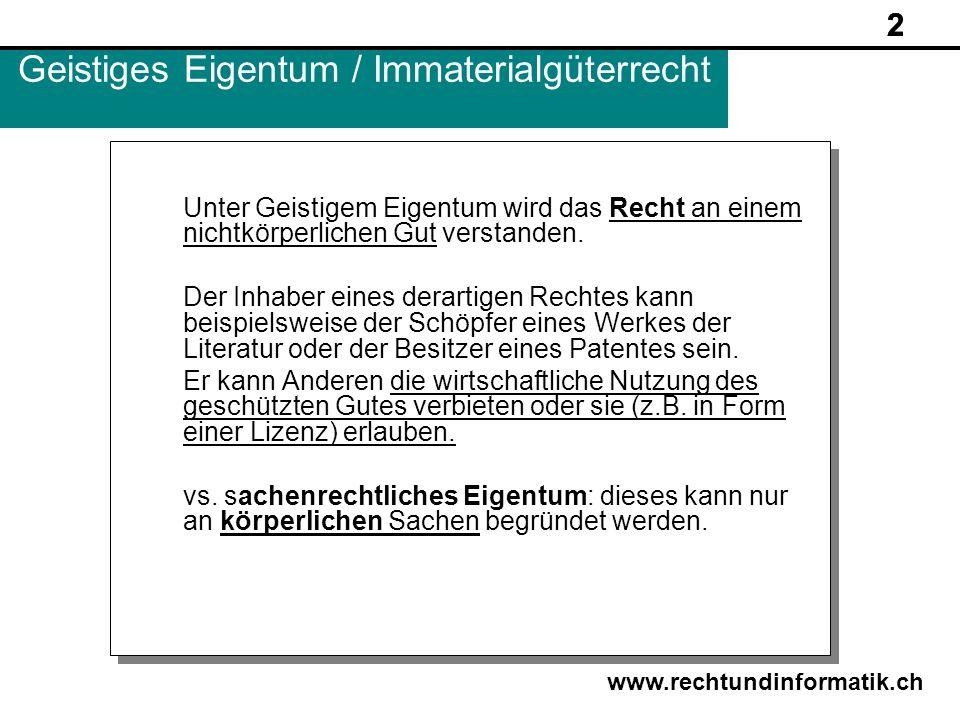 Geistiges Eigentum / Immaterialgüterrecht