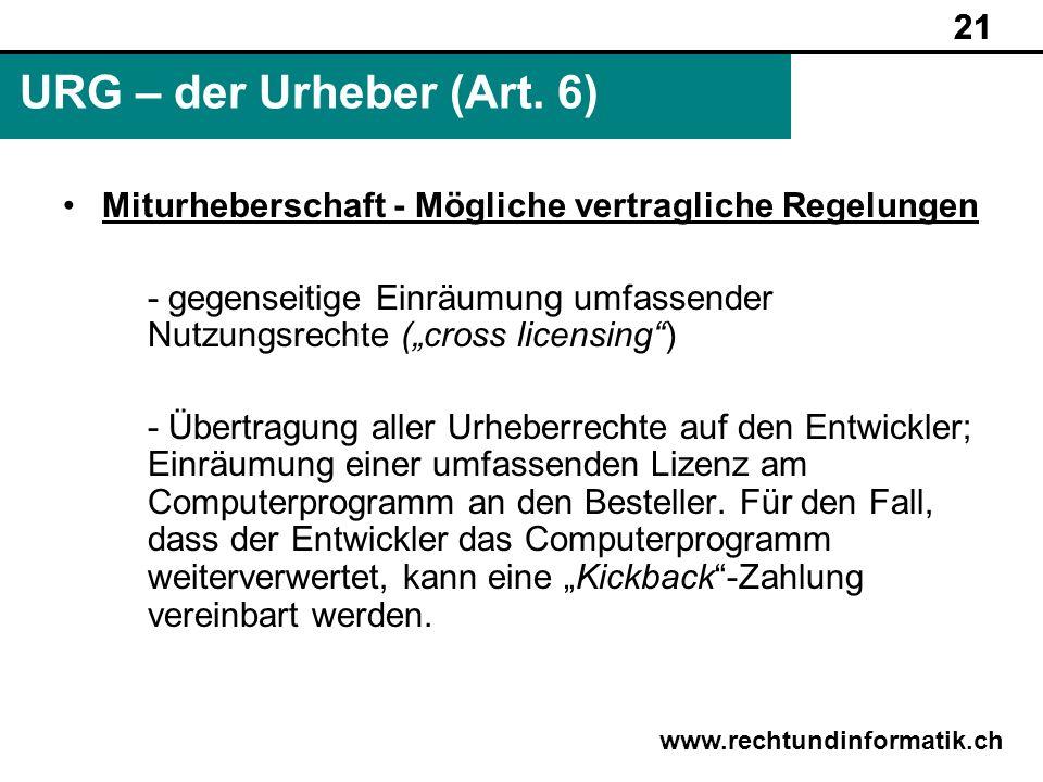 21 URG – der Urheber (Art. 6) Miturheberschaft - Mögliche vertragliche Regelungen.