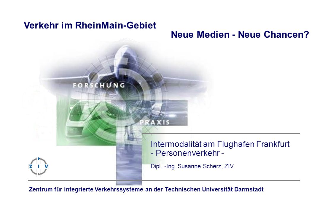 Verkehr im RheinMain-Gebiet Neue Medien - Neue Chancen