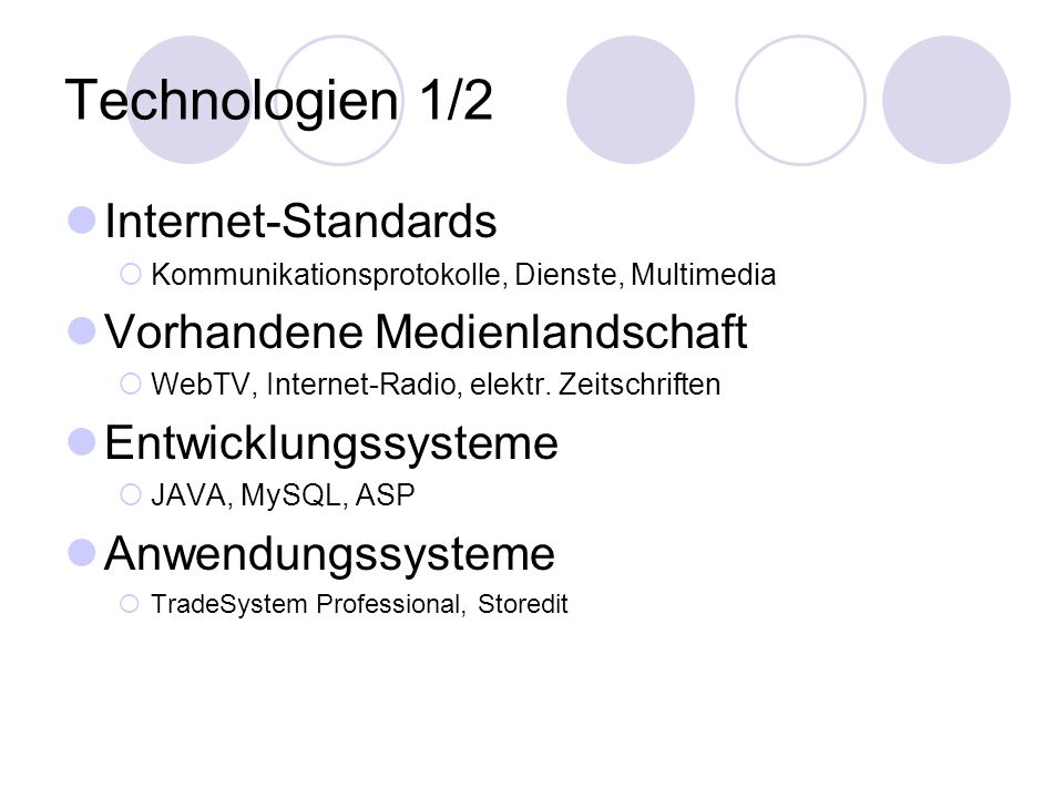 Technologien 1/2 Internet-Standards Vorhandene Medienlandschaft