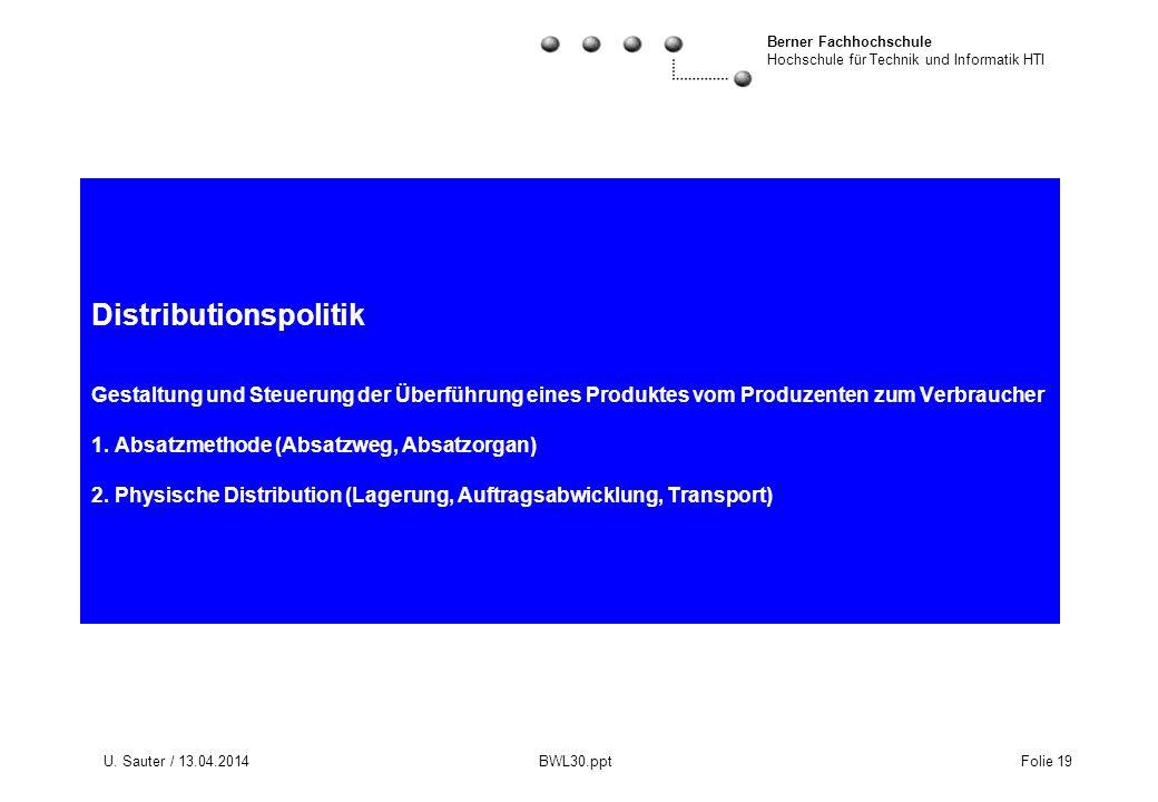 Distributionspolitik Gestaltung und Steuerung der Überführung eines Produktes vom Produzenten zum Verbraucher 1. Absatzmethode (Absatzweg, Absatzorgan) 2. Physische Distribution (Lagerung, Auftragsabwicklung, Transport)