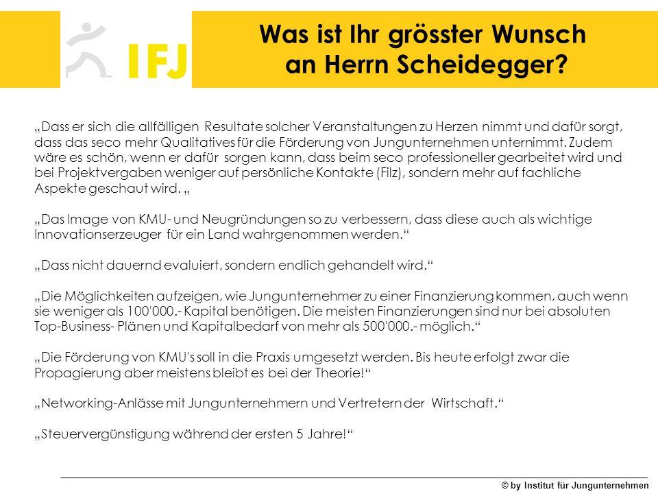 Was ist Ihr grösster Wunsch an Herrn Scheidegger