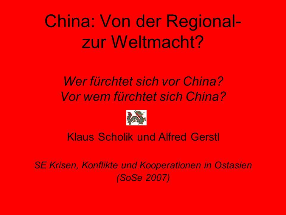 China: Von der Regional- zur Weltmacht. Wer fürchtet sich vor China