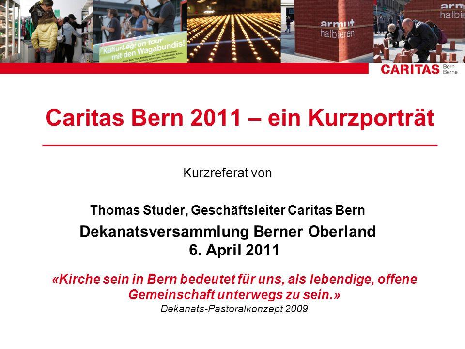 Caritas Bern 2011 – ein Kurzporträt