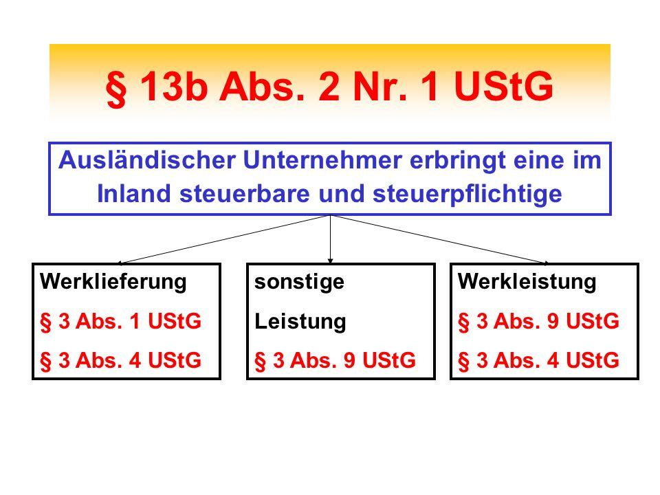 § 13b Abs. 2 Nr. 1 UStG Ausländischer Unternehmer erbringt eine im