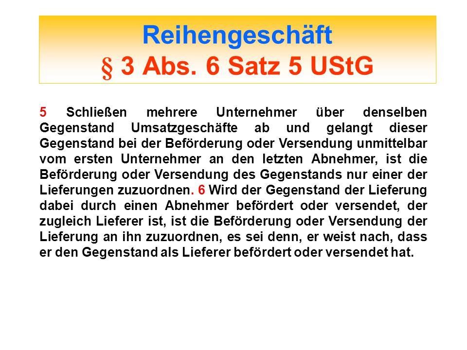 Reihengeschäft § 3 Abs. 6 Satz 5 UStG