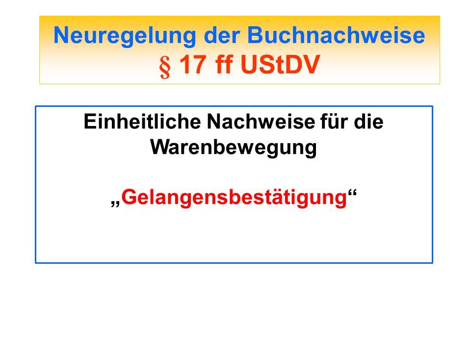 Neuregelung der Buchnachweise § 17 ff UStDV