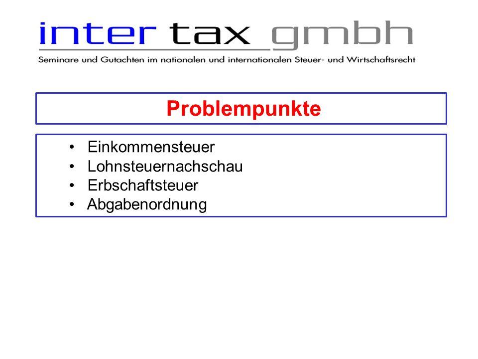 Problempunkte Einkommensteuer Lohnsteuernachschau Erbschaftsteuer