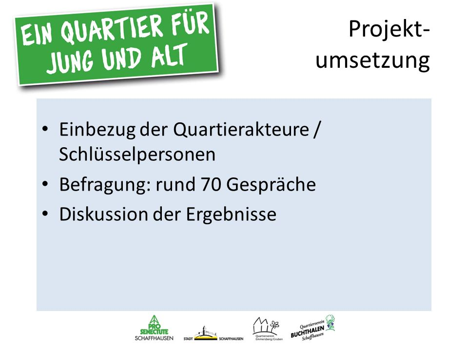 Projekt- umsetzung Einbezug der Quartierakteure / Schlüsselpersonen