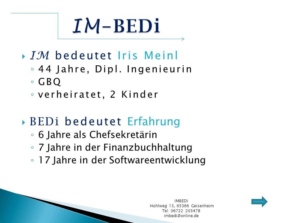 Hohlweg 13, 65366 Geisenheim Tel: 06722 203478 imbedi@online.de