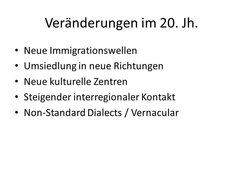 Veränderungen im 20. Jh. Neue Immigrationswellen