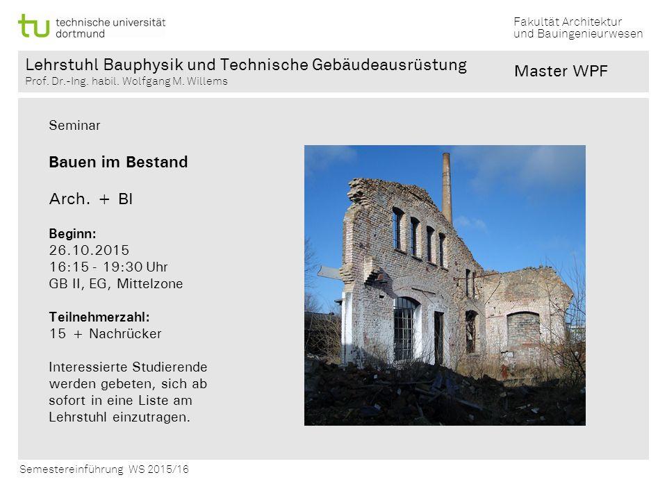 Master WPF Bauen im Bestand Arch. + BI Seminar Beginn: 26.10.2015