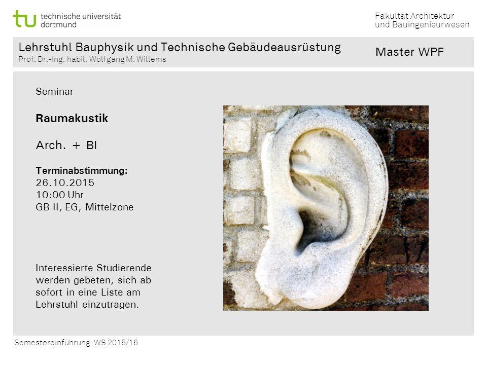 Master WPF Raumakustik Arch. + BI Seminar Terminabstimmung: 26.10.2015