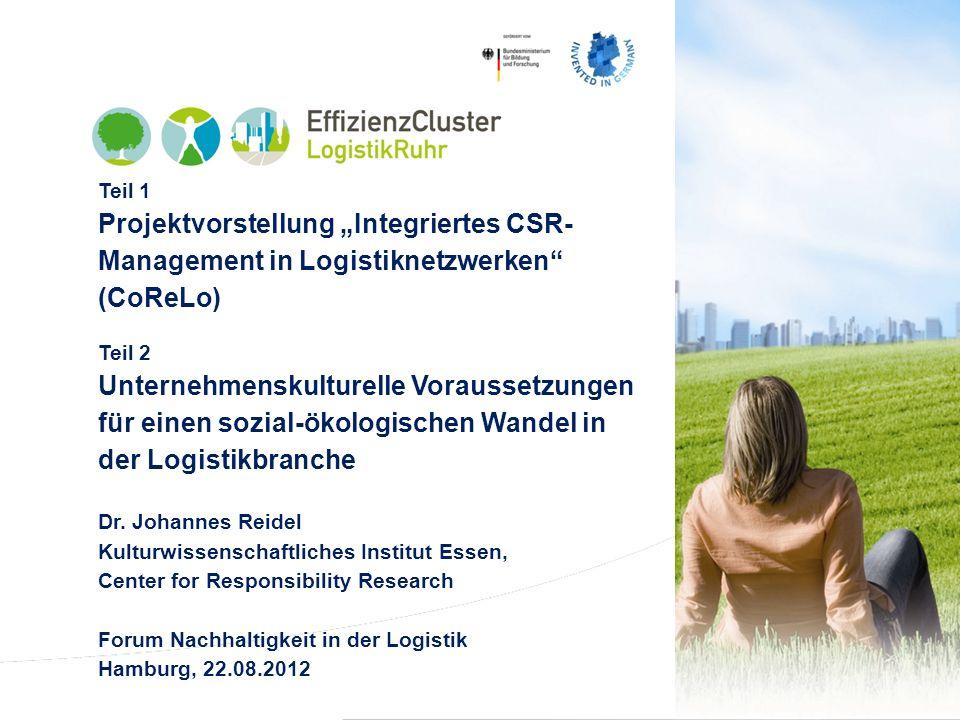 """Teil 1 Projektvorstellung """"Integriertes CSR-Management in Logistiknetzwerken (CoReLo) Teil 2."""