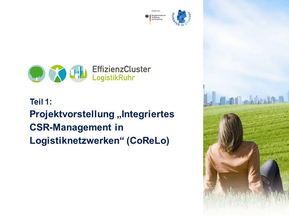 """Teil 1: Projektvorstellung """"Integriertes CSR-Management in Logistiknetzwerken (CoReLo)"""