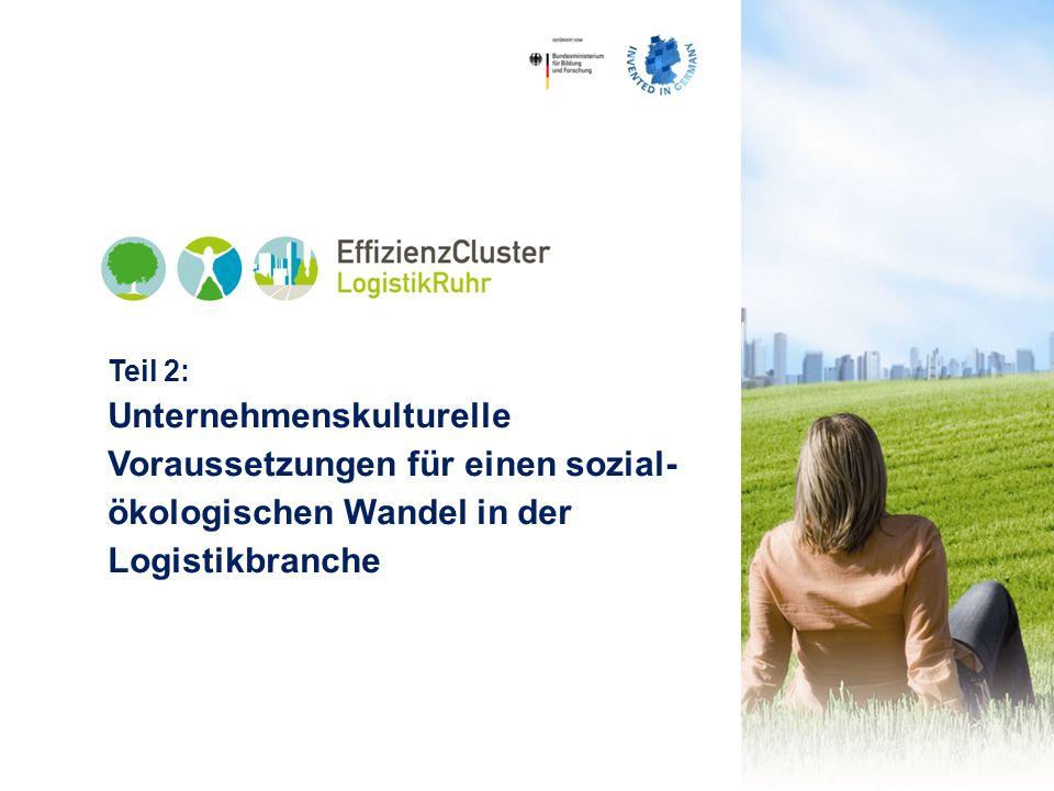 Teil 2:Unternehmenskulturelle Voraussetzungen für einen sozial-ökologischen Wandel in der Logistikbranche.