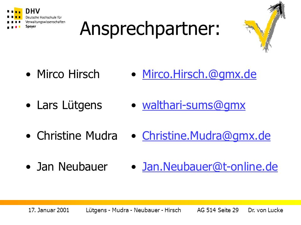 Ansprechpartner: Mirco Hirsch Lars Lütgens Christine Mudra