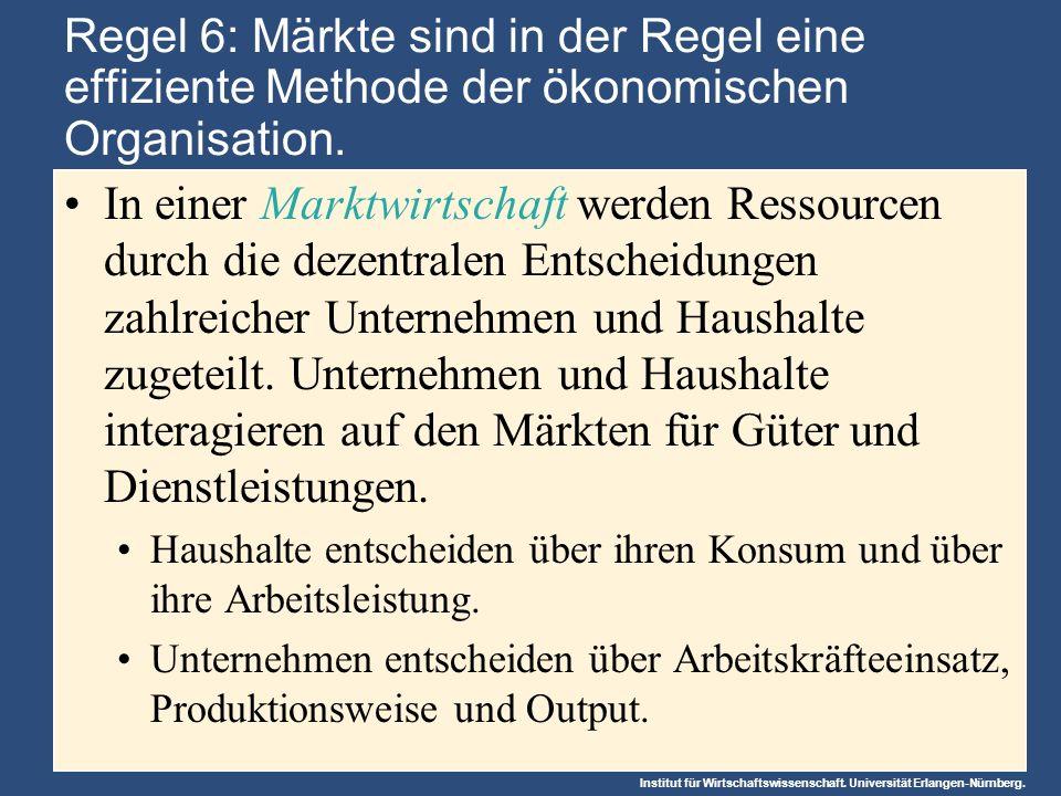 Regel 6: Märkte sind in der Regel eine effiziente Methode der ökonomischen Organisation.