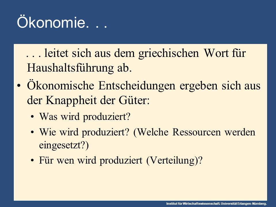 Ökonomie. . . . . . leitet sich aus dem griechischen Wort für Haushaltsführung ab.