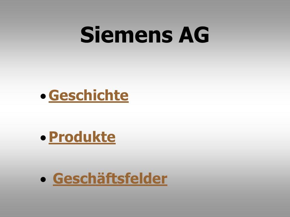 Siemens AG Geschichte Produkte Geschäftsfelder