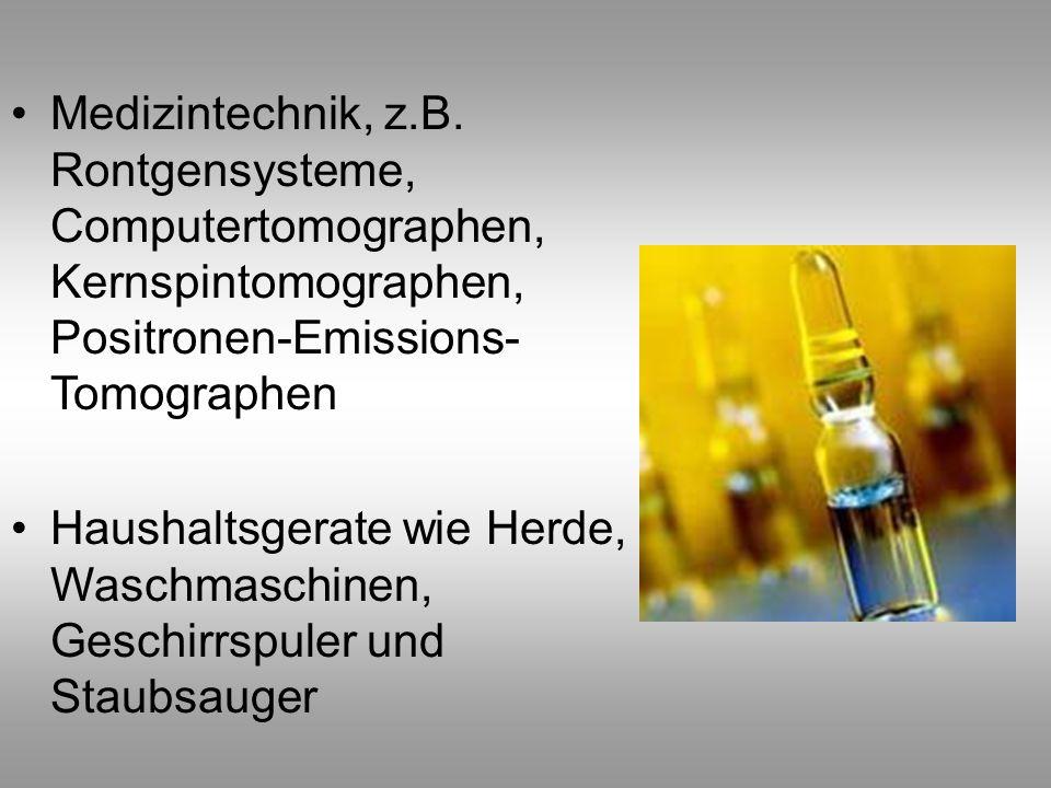 Medizintechnik, z.B. Rontgensysteme, Computertomographen, Kernspintomographen, Positronen-Emissions-Tomographen
