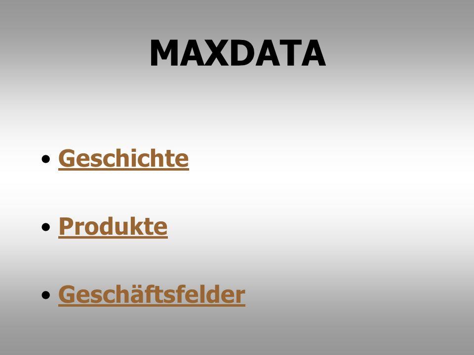 MAXDATA Geschichte Produkte Geschäftsfelder