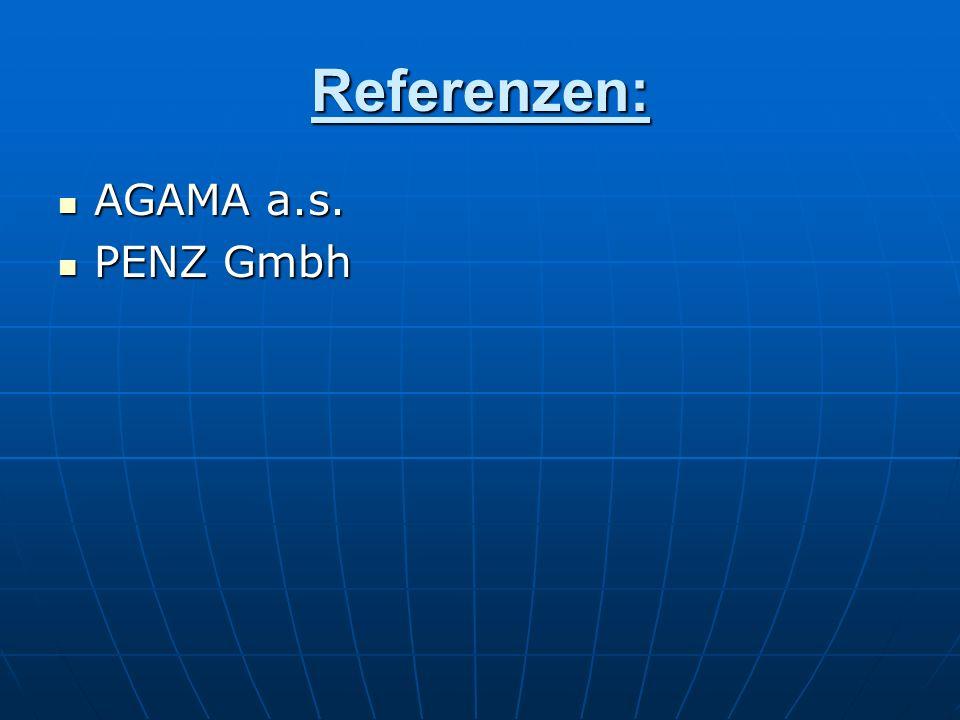 Referenzen: AGAMA a.s. PENZ Gmbh