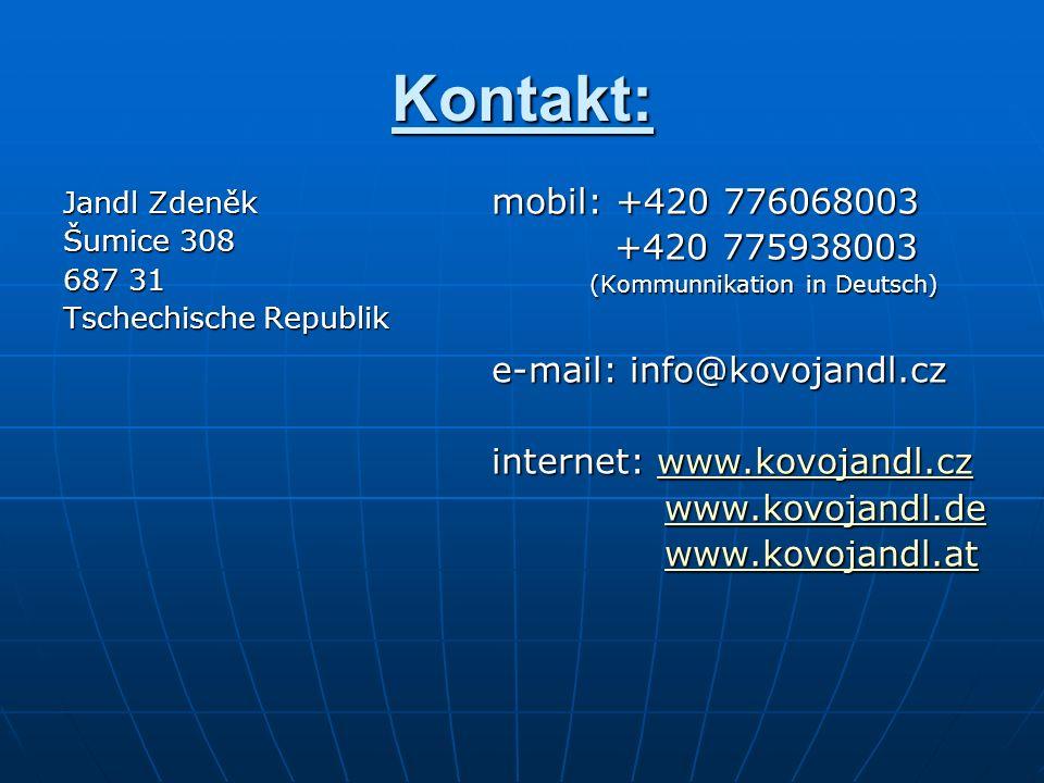 Kontakt: Jandl Zdeněk. Šumice 308. 687 31. Tschechische Republik. mobil: +420 776068003. +420 775938003.
